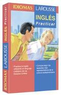 Idiomas Larousse/Larousse Languages Ingles Practicar/Practicing English