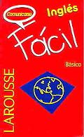 Comunicarse Ingles / Communicating In English :Facil Basico Facil Basico