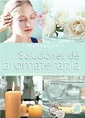 Soluciones De Aromaterapia/ Aromatherapy Solutions