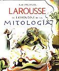 Mi Primer Larousse De Mitologia/ My First Larousse of Mithology
