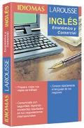 Idiomas Larousse/Larousse Languages Ingles Economico Y Comercial/Financial and Business English