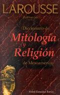 Diccionario De Mitologia Y Religion De Mesoamerica / Dictionary of Central American Mytholog...