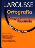 Larousse Ortografia Lengua Espanola Reglas Y Ejercicios