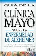 Guia de la Clinica Mayo sobre la emfermedad de / Mayo Clinic on Alzheimer Diseases Respuesta...