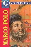 Marco Polo : Un Europeo en la Corte del Gran Kan