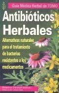 Antibioticos Herbales: Alternativas Naturales Para el Tratamiento de Bacterias Resistentes A...