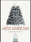 Arte mudejar. Variaciones. Revista Artes de Mexico # 55 (Mudejar Art. Explorations), Artes d...