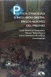 Politica, etnicidad e inclusion digital en los albores del milenio (Las Ciencias Sociales: S...