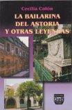 La bailarina del astoria y otras leyendas (Spanish Edition)