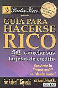 Guia Para Hacerse Rico Sin Cancelar Sus Tarjetas De Credito/Guide to Becoming Rich...Without...