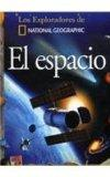 El espacio/ Space (Los Exploradores De National Geographic) (Spanish Edition)
