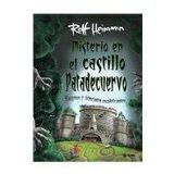 Misterio En El Castillo Patadecuervo/ What's Up at Crowfoot Castle: Creepy Haunted Mazes and...
