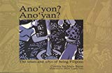 Ano'yon? Ano'yan? The What's and Why's of Being Filipino
