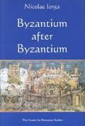 Byzantium After Byzantium