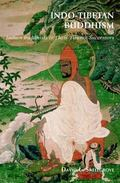 Indo-Tibetan Buddhism : Indian Buddhists and Their Tibetan Successors