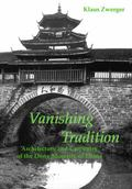 Vanishing Tradition Architecture And Carpentry Of The Dong Minority Of China