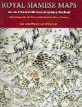 Royal Siamese Maps War and Trade In Nineteenth Century Thailand