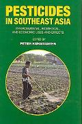 Pesticides in Southeast Asia Environmental, Biomedical, and Economic Uses and effects