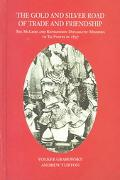 Gold and Silver Road of Trade and Friendship The McLeod and Richardson Diplomatic Missions t...