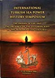 International Turkish Sea Power History Symposium - The Indian Ocean and the Presence of the...
