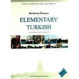 Elementary Turkish: A Compelete Course for Beginners (Turk Dilleri Arastirmalari Dizisi)