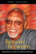 Betwixt and Between : Explorations in an African-Caribbean Mindscape