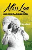 Miss Lou: Louise Bennett and Jamaican Culture