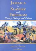 Jamaica in Slavery and Freedom History, Heritage and Culture