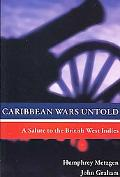 Caribbean Wars Untold