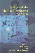 Echoes of the Haitian Revolution 1804-2004: Representations of West Indian Slavery
