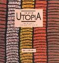 Art of Utopia A New Direction in Contemporary Aboriginal Art