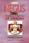 Negus Majestic Tradition of Ethiopia