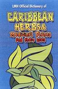 Caribbean Herbs and Medicinal Plants and Their Uses (Complementary Medicine)