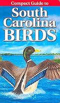 Compact Guide to South Carolina Birds