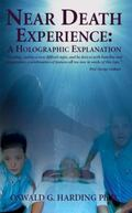 Near Death Experience A Holographic Explanation