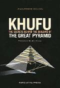 Khufu The Secrets Behind the Building of The Great Pyramid