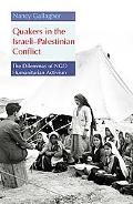 Quakers in the Israelipalestinian Conflict The Dilemmas of Ngo Humanitarian Activism