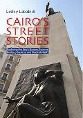 Cairo's Street Stories: Exploring the City's Statues, Squares, Bridges, Garden, and Sidewalk...