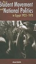 Student Movement and National Politics in Egypt: 1923-1973