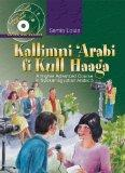 Kallimni 'Arabi Fi Kull Haaga: A Higher Advanced Course in Spoken Egyptian Arabic 5