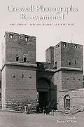 Creswell Photographs Re-examined: New Perspectives on Islamic Architecture