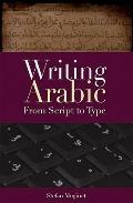 Writing Arabic: From Script to Type