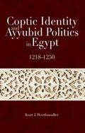 Coptic Identity and Ayyubid Politics in Egypt, 1218-1250