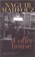 The Coffeehouse: A Modern Arabic Novel