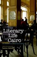 Literary Life of Cairo : One Hundred Years in the Heart of the City