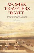 Women Travelers in Egypt : From the Eighteenth to the Twenty-First Century