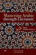 Mastering Arabic Through Literature : Drama. Al-Rubaa. Volume 2