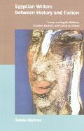 Egyptian Writers Between History And Fiction Essays On Naguib Mahfous, Sonallah Ibrahim And ...