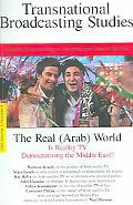 Real (Arab) World Is Reality TV Democratizing The Middle East? And Other Studies In Satellit...
