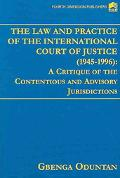 Law and Practice of the International Court of Justice (1945-1996) A Critique of the Content...